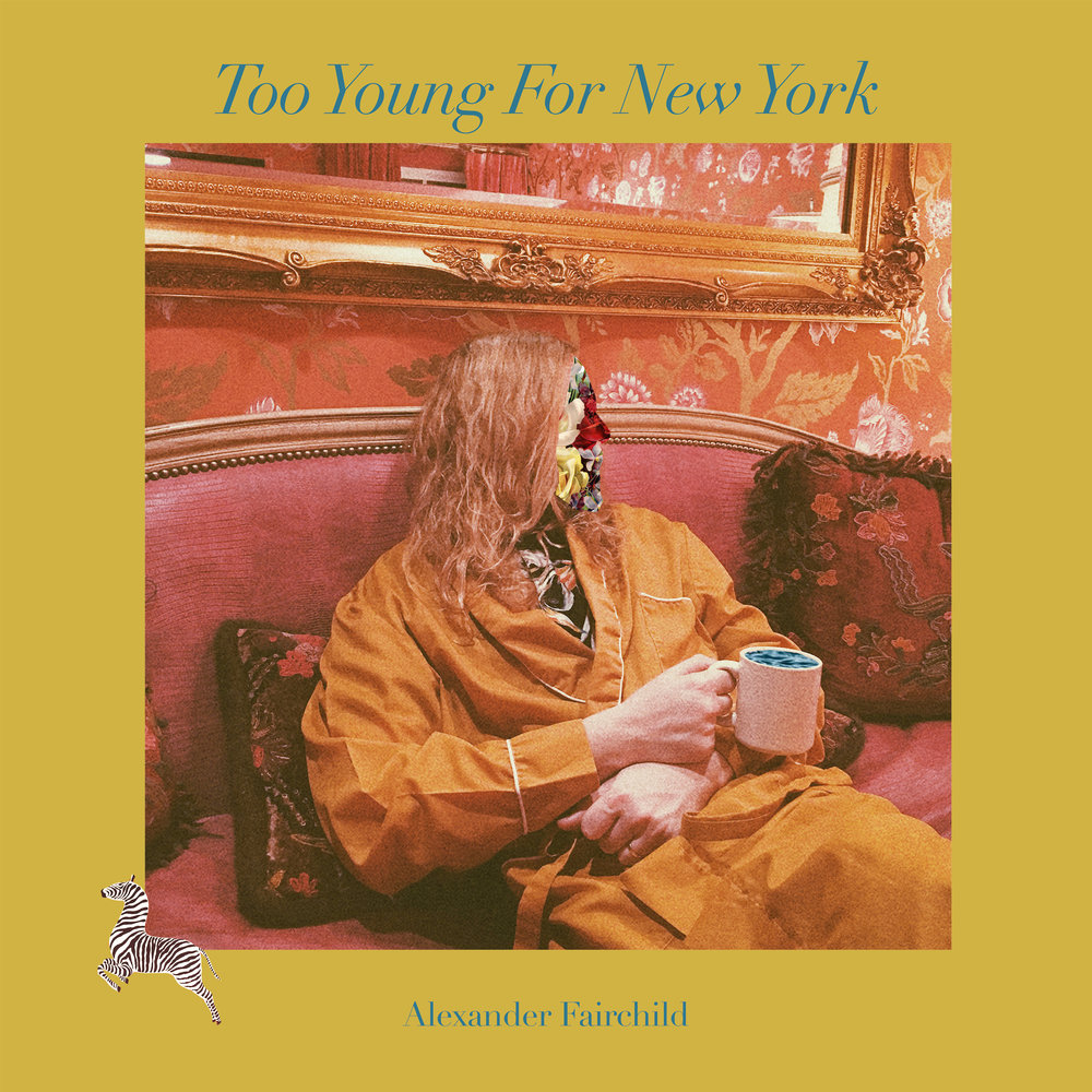 TOO YOUNG FOR NEW YORK  -