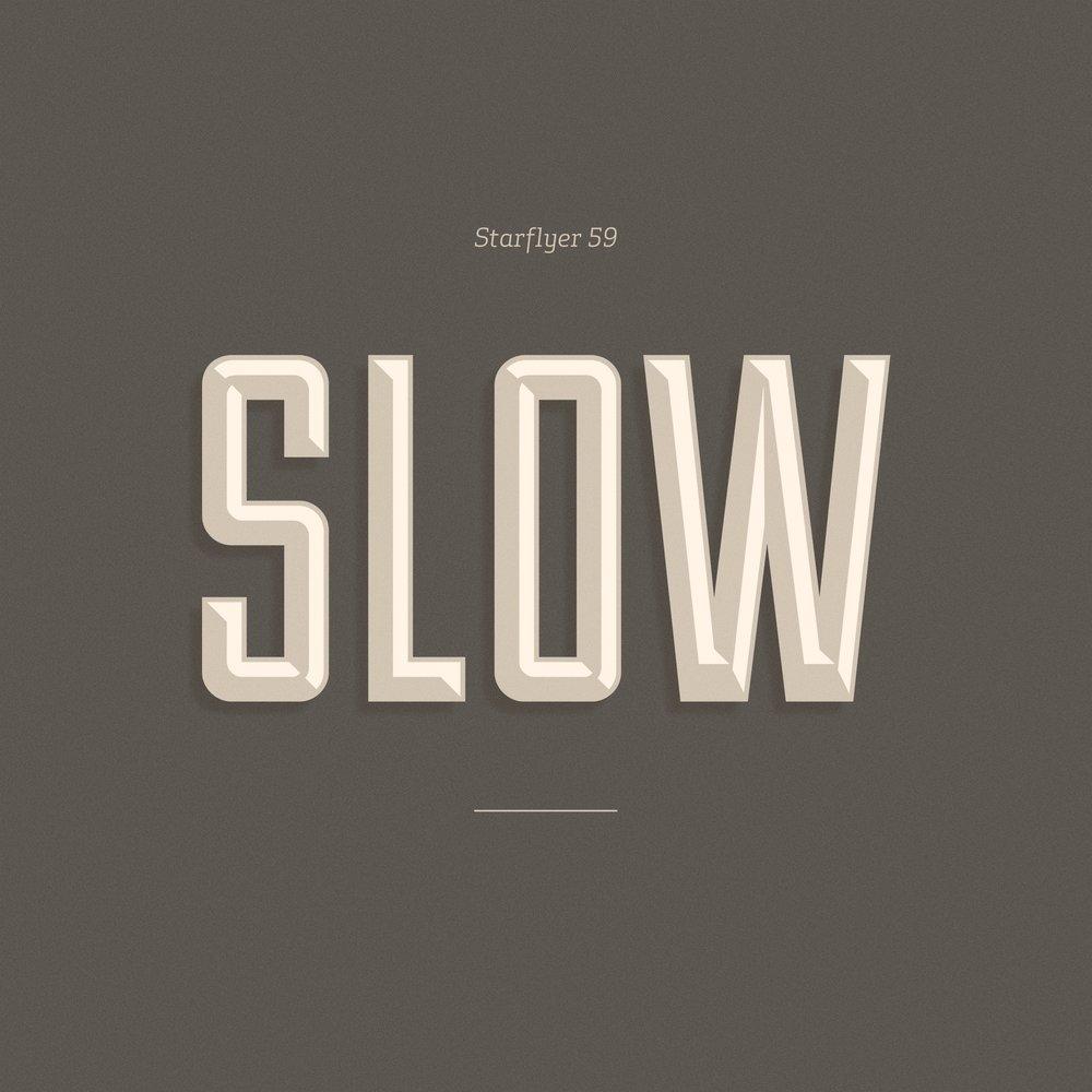 SLOW -