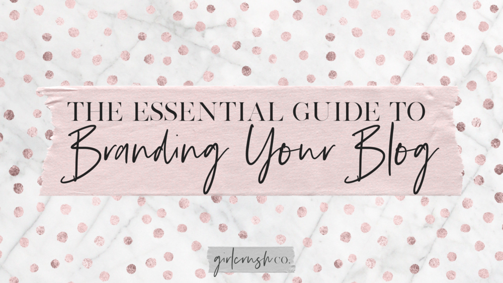 essential guide to branding your blog