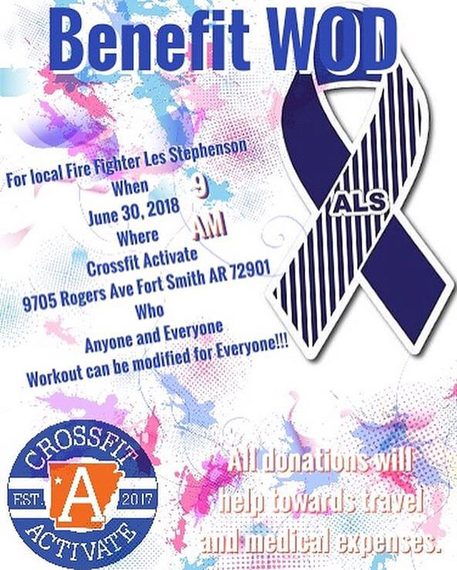 This workout is in support of our local fireman, Les Stephenson. Let's all show up and give our support! @crossfitactivate