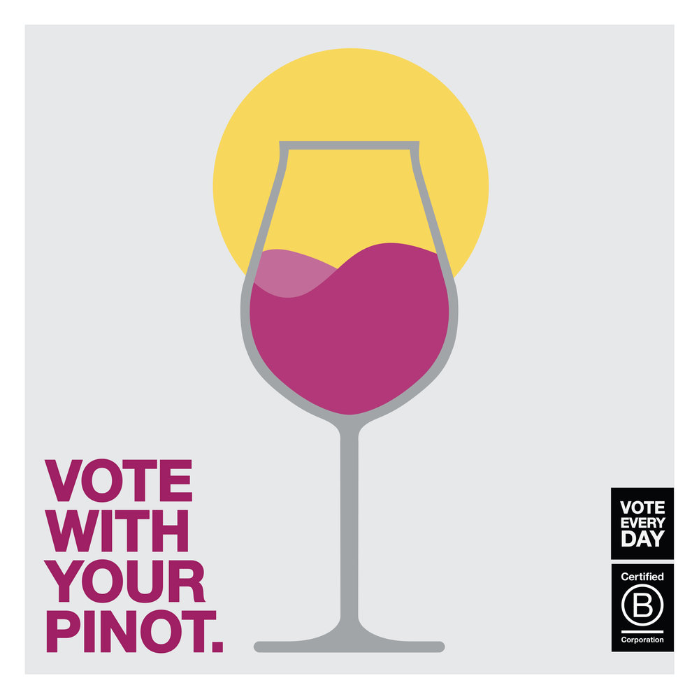 Vote Every Day. Vote B Corp. Vote With Your Pinot. Choose B Corp Certified Oregon Wine!