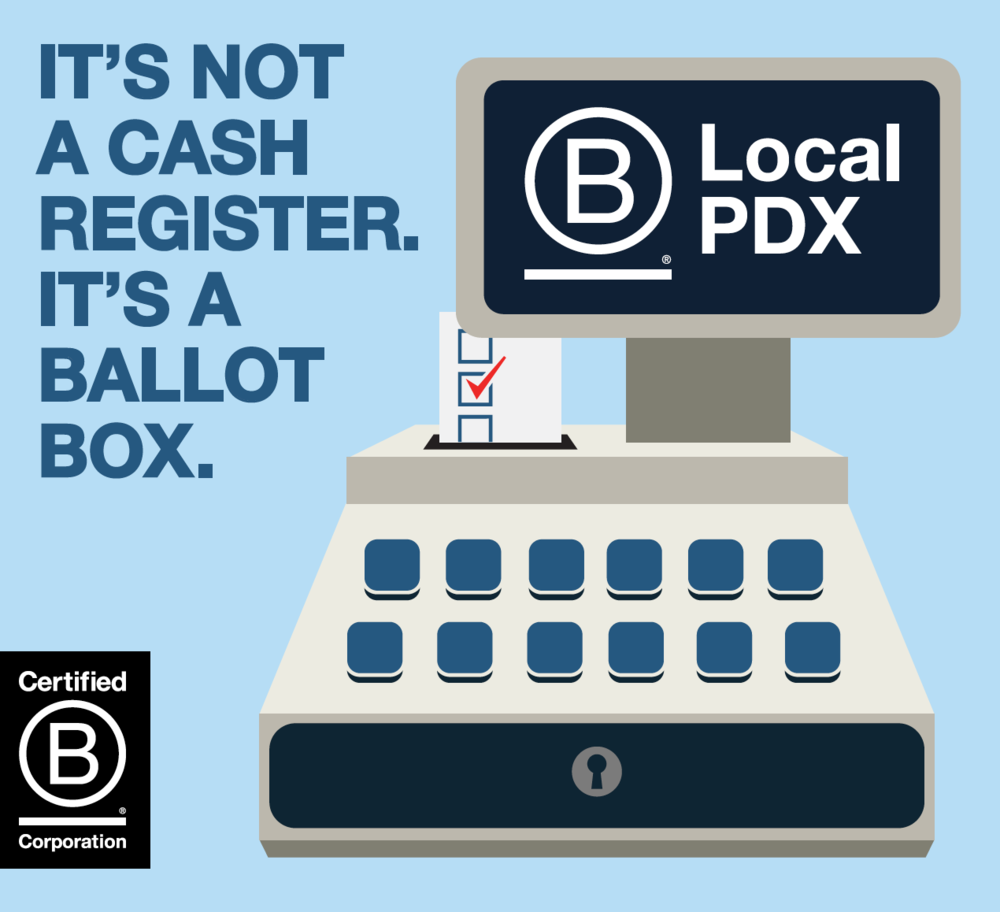 Vote Every Day. Vote B Corp. It's not a cash register. It's a ballot box.
