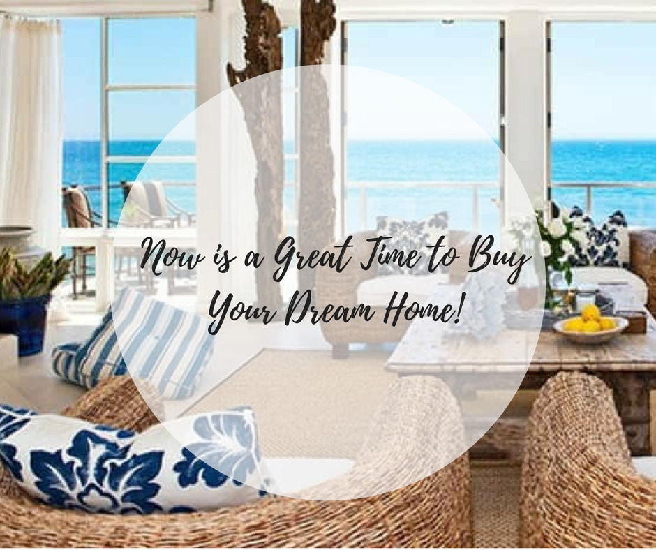 Now is a Great Time to Buy Your Dream Home!.png