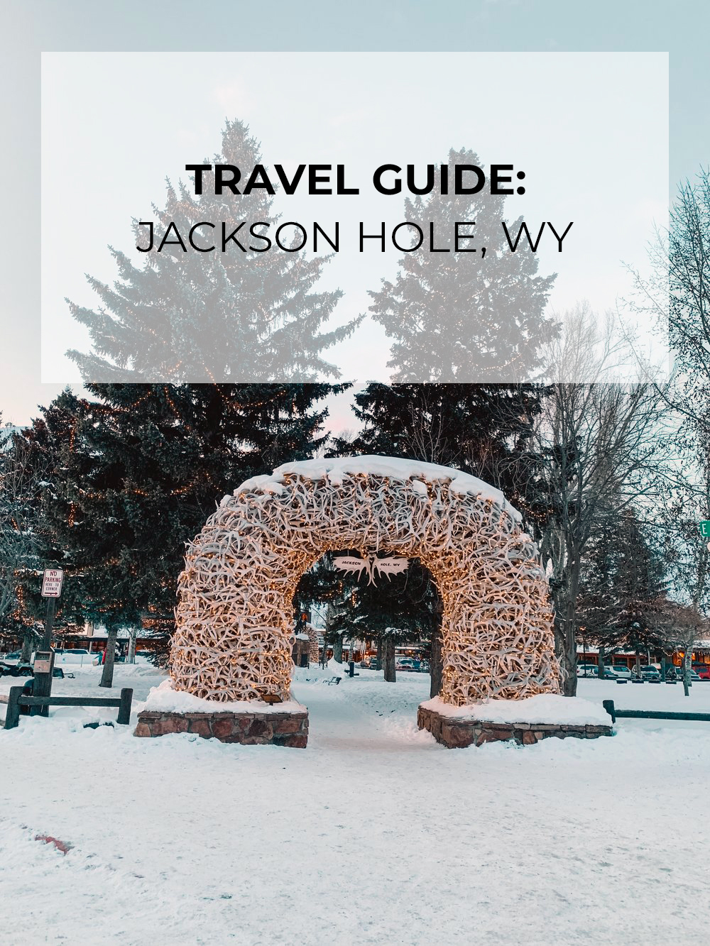 JACKSON-HOLE-TRAVEL-GUIDE.jpg