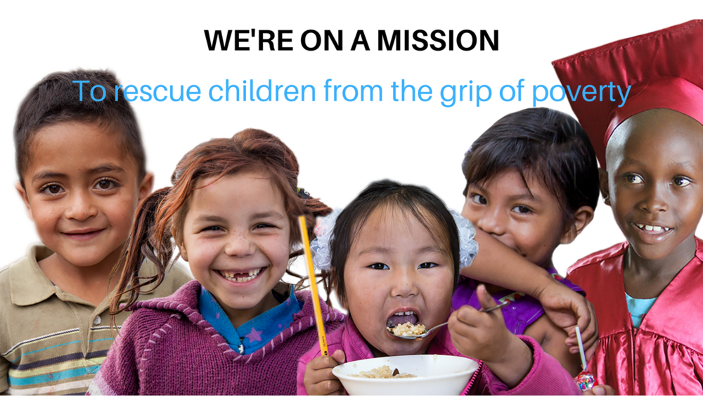 WE'RE ON A MISSIONTo rescue children from the grip of poverty.png