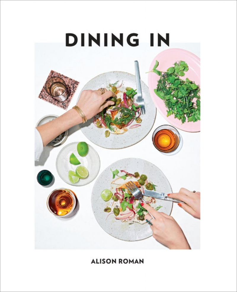 Dining In by Alison Roman. Photo courtesy of Penguin Random House.