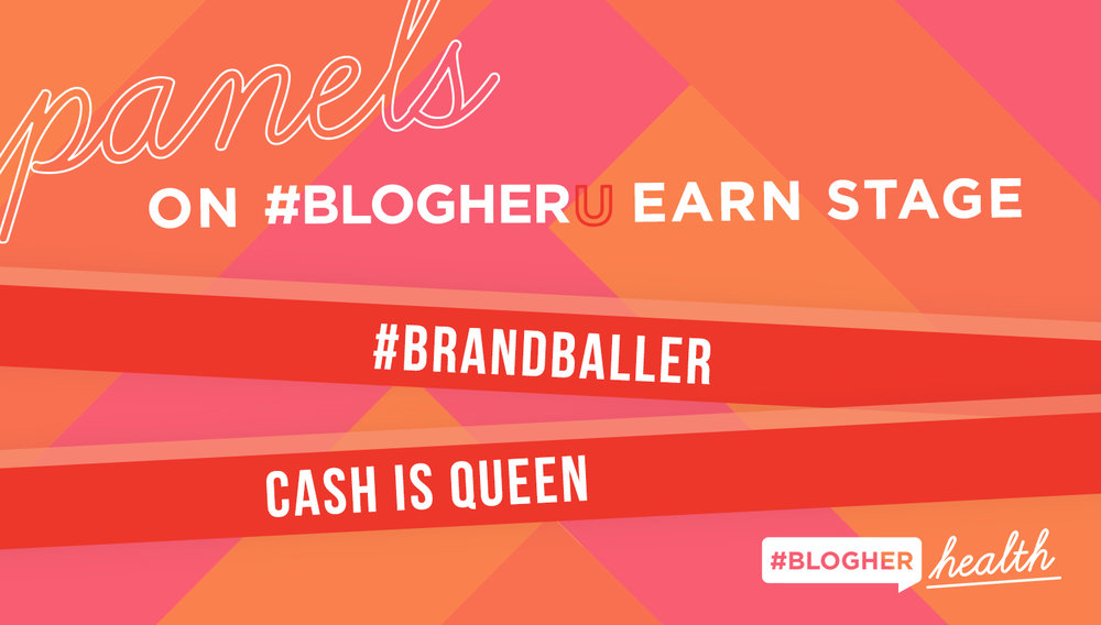 attend the earn stage panels - On the Earn Stage, you'll learn how to best maximize your earnings with Cash is Queen and #BrandBaller.