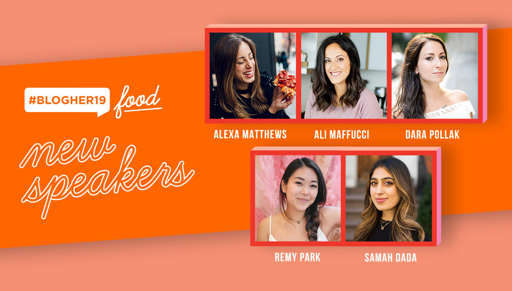 meet our new #BlogHer19 Food Speakers - Join us in welcoming Alexa Matthews of EatingNYC, Ali Maffucci of Inspiralized, Dara Pollak of The Skinny Pig, Remy Park of Veggiekins and Samah Dada of DADAEATS to the #BlogHer19 Food lineup!