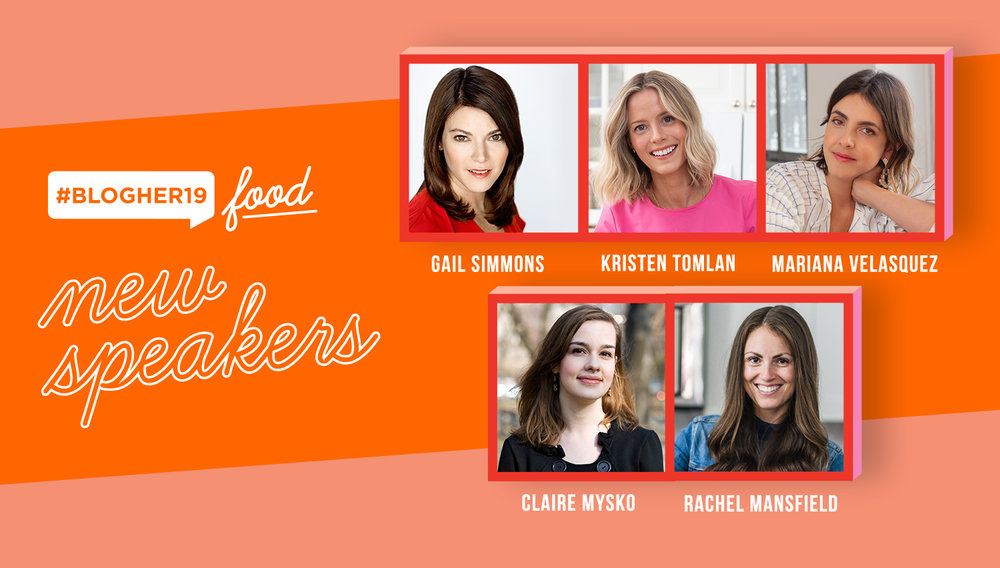 Gail Simmons joins the #BlogHer19 Food Lineup - Join us in Brooklyn to see Gail Simmons, Kristen Tomlan, Claire Mysko, Mariana Velasquez, and Rachel Mansfield.