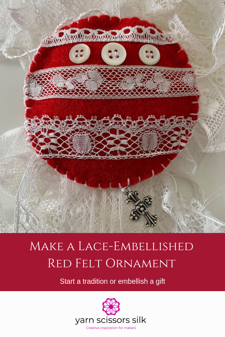 Make a Lace-Embellished Red Felt Ornament…step-by-step how to and video demonstration at Yarn Scissors Silk, creative inspiration for makers.