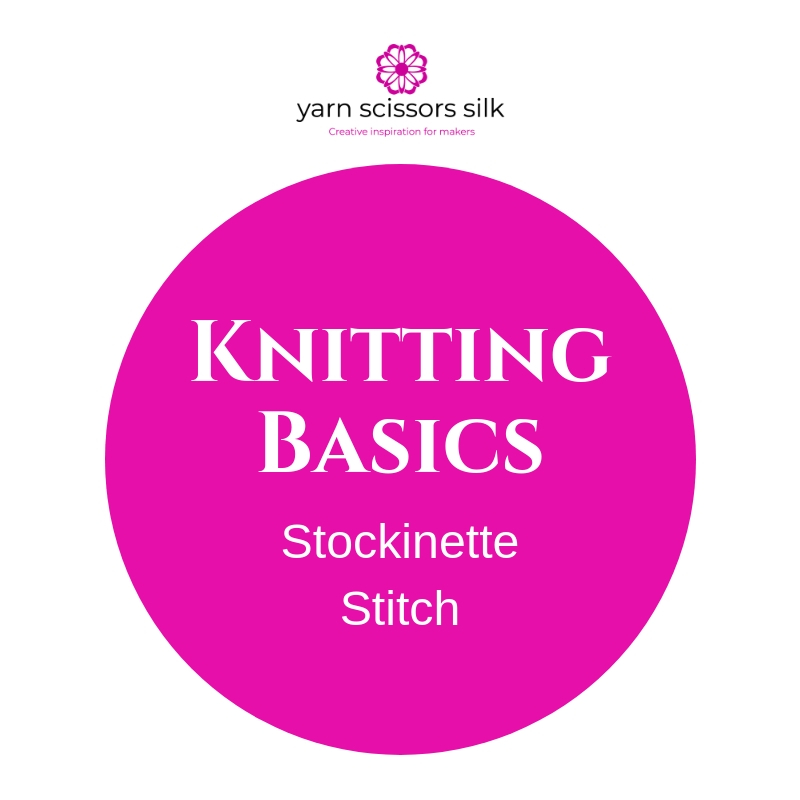 Knitting Basics how to knit the stockinette stitch