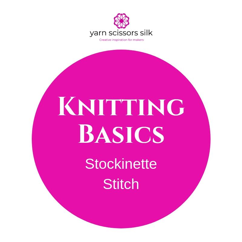 Knitting Basics how to knit the stockinette stitch