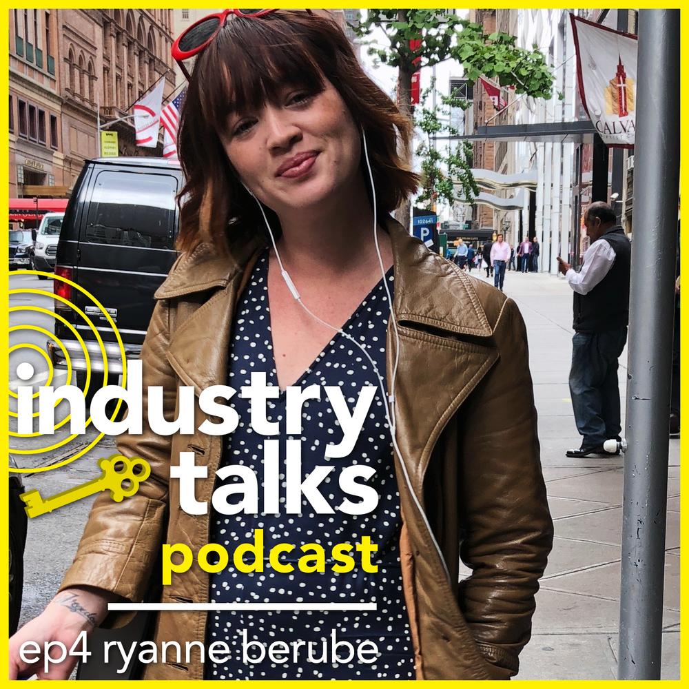 Industry_Talks-Podcast-EP4-Ryanne-Berube-Ryanne_Berube-Square.png
