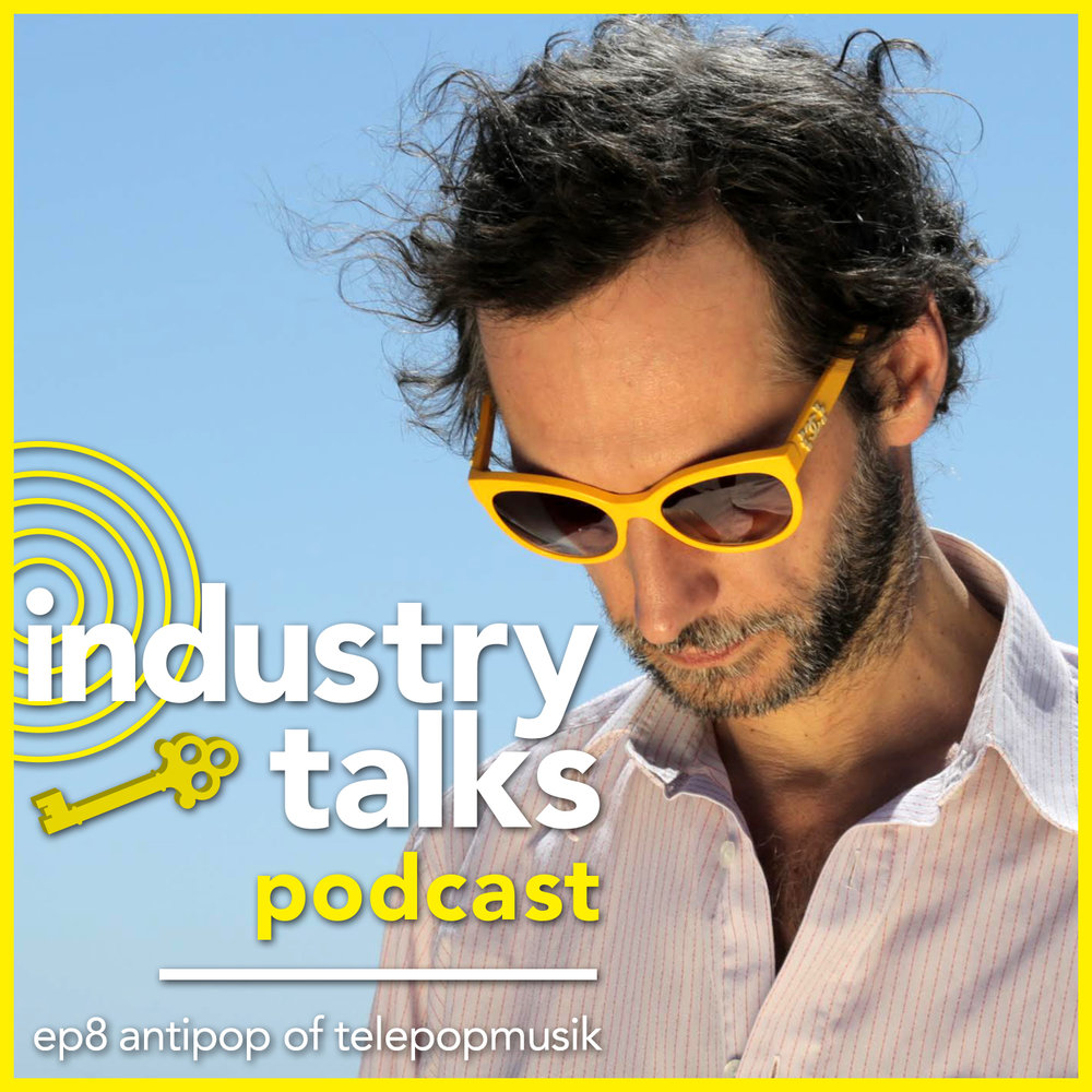 Industry_Talks-Podcast-ep8-Antipop_of_Telepopmusik-Square.jpg