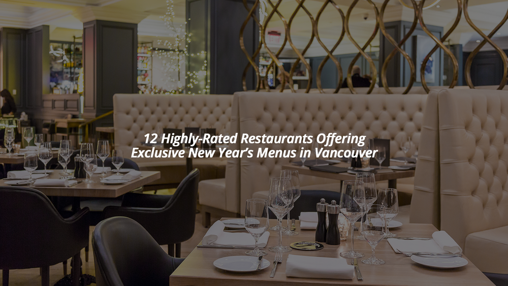 12-Highly-Rated-Restaurants-Offering-Exclusive-New-Year's-Menus-in-Vancouver.png