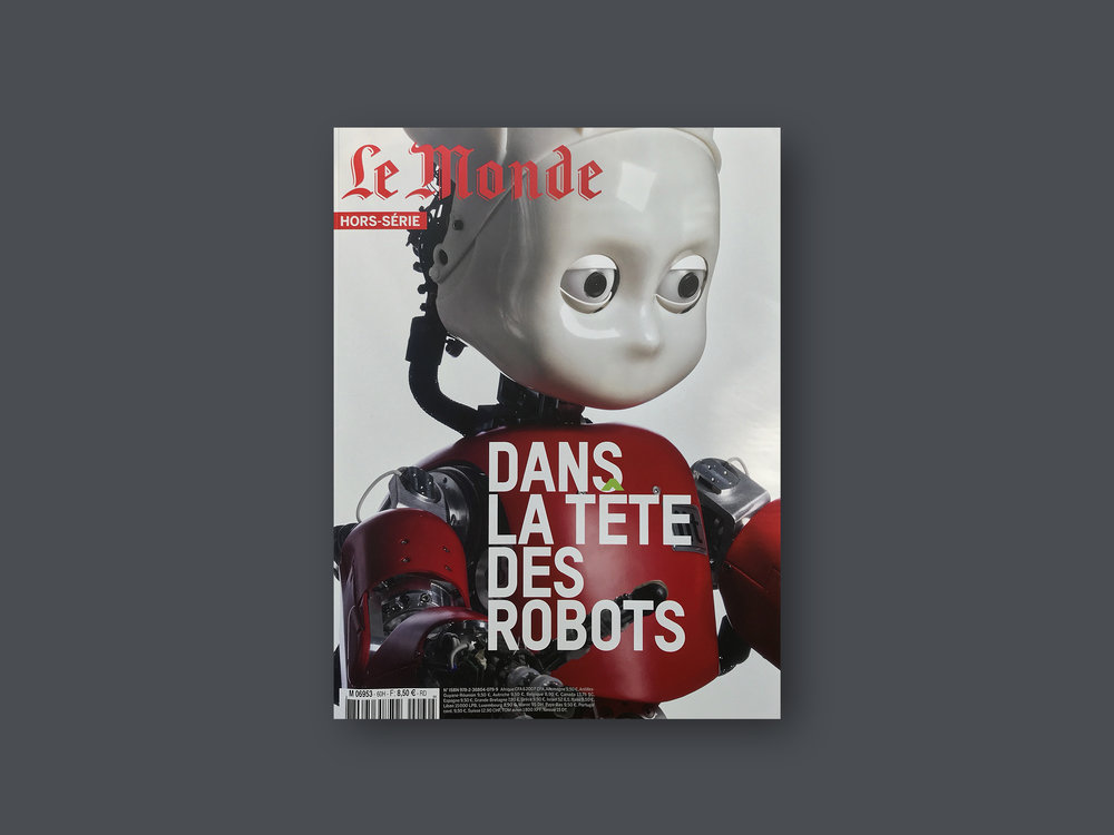2018 Le Monde,  (FR) Issue May, 'Dans La Têt e  Des Robots'