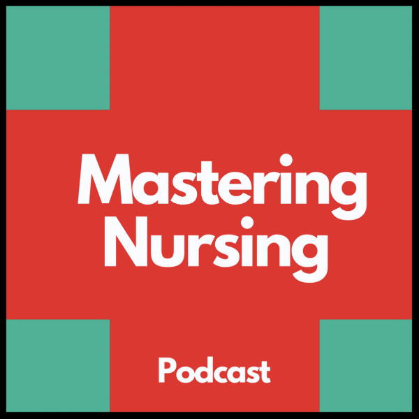 Featured on Mastering Nursing Podcast with Keith Carlson RN -