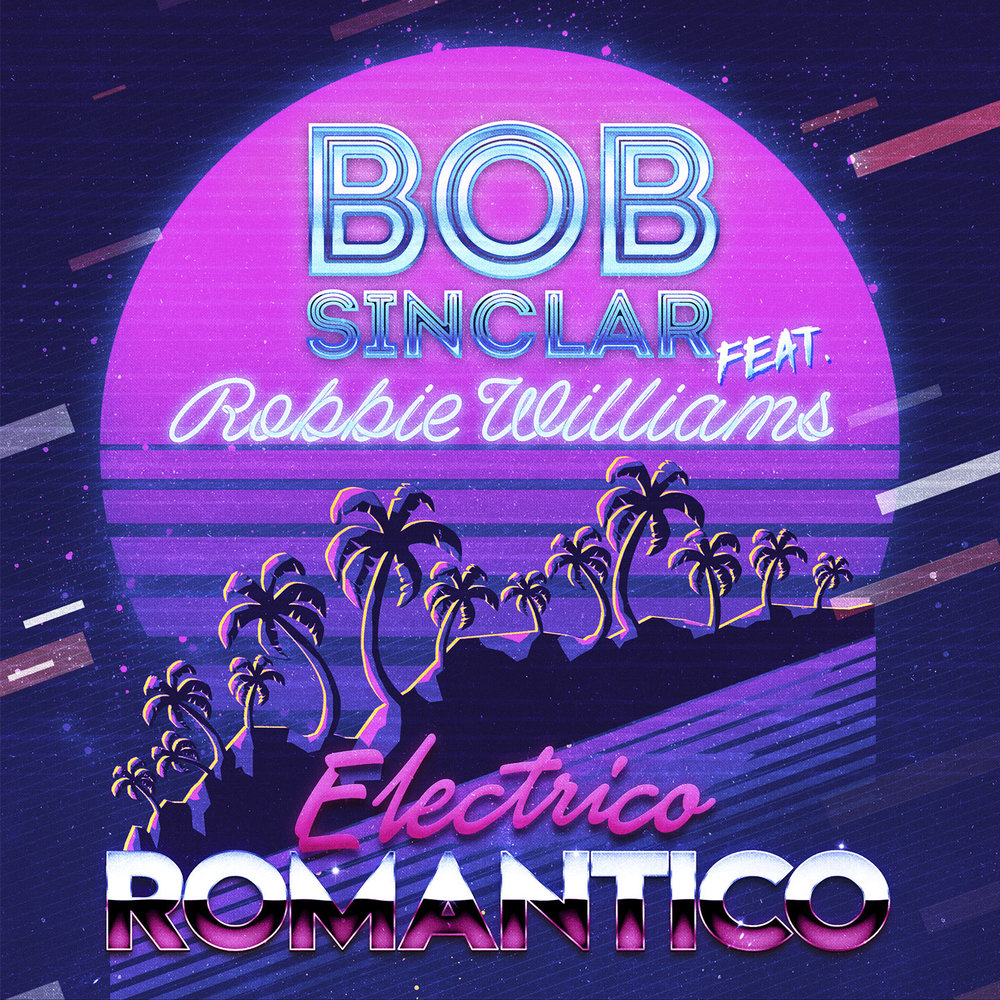 Bob-Sinclar-Feat-Robbie-Williams-Electrico-Romantico-RGB-1440-WEB.jpg