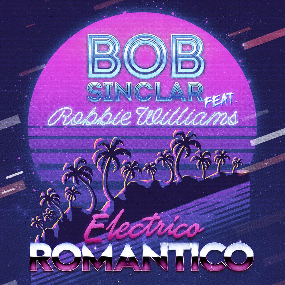 Bob Sinclar Feat. Robbie Williams - Electrico Romantico RGB 72 3000.jpg