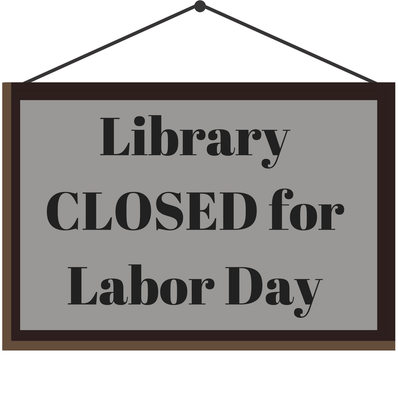 Library CLOSED for Labor Day.jpg