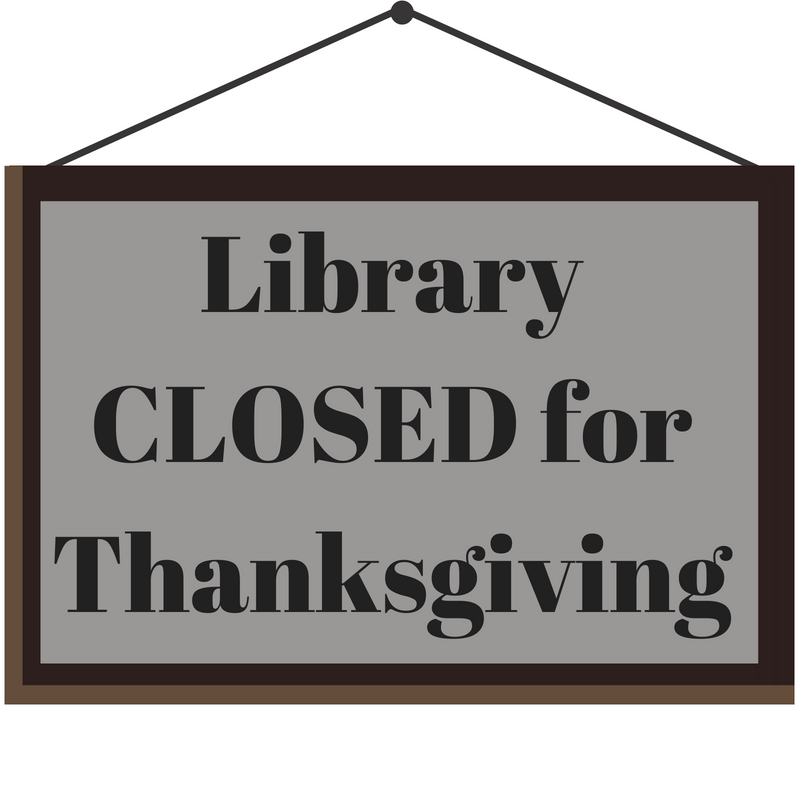 Library CLOSED for Thanksgiving.jpg