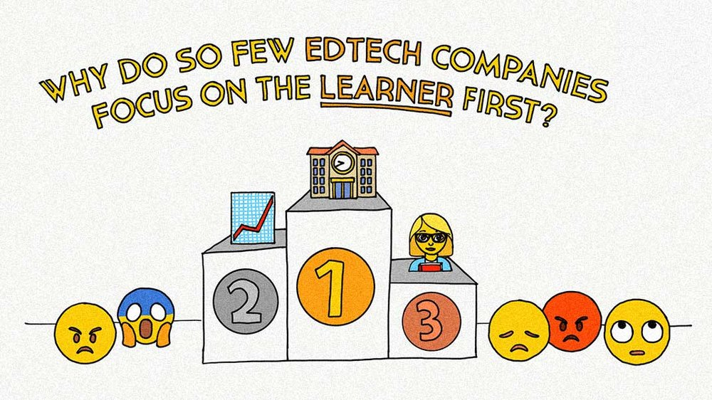 Why do so few EdTech companies put the learner first?