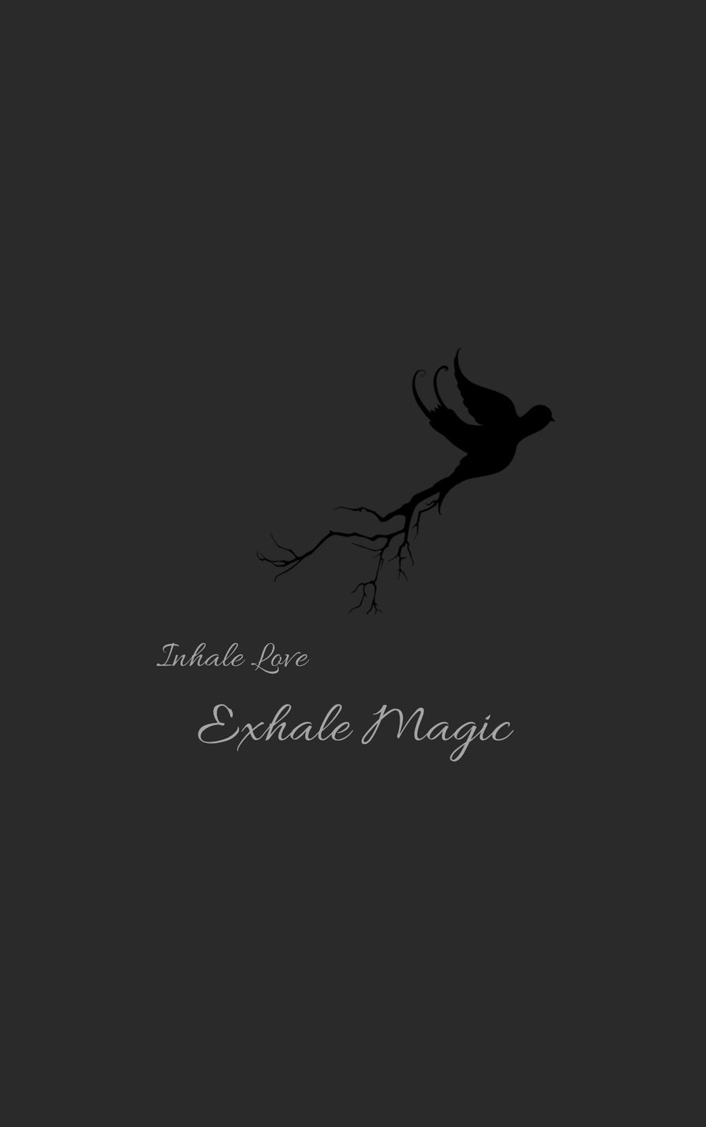 Inhale Love Exhale Magic, By Hillary Wen