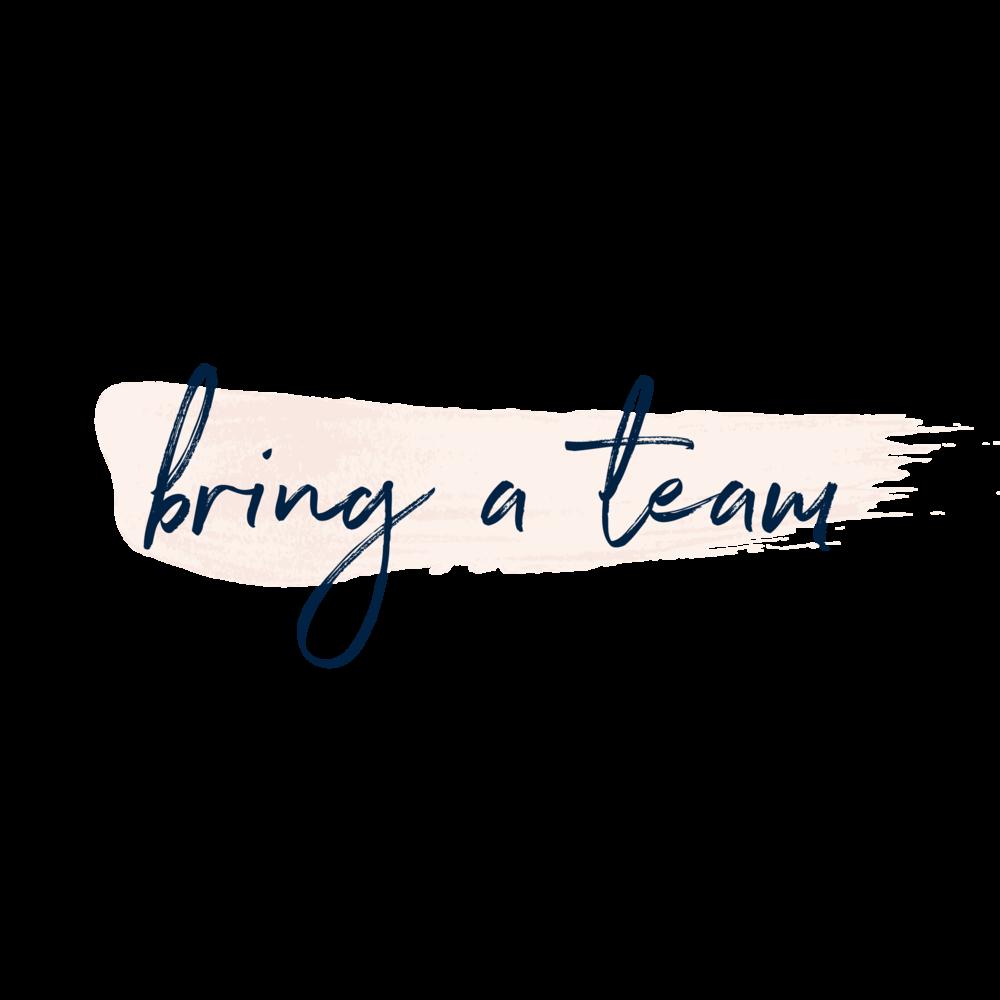 bring a team