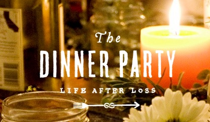 The Dinner Party: Life After Loss