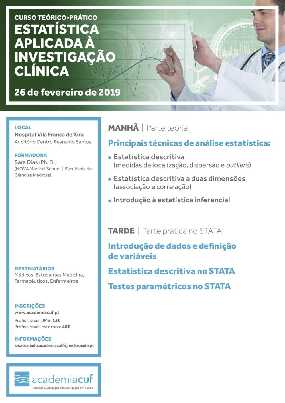 26 de fevereiro - Hospital de Vila Franca de Xira   Inscrições:  https://academiacuf.up.events/activities/view/2176
