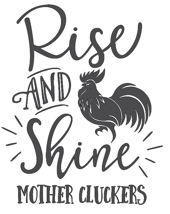 rise and shine mother cluckers stencil 11x16 stacey lynn s workshop