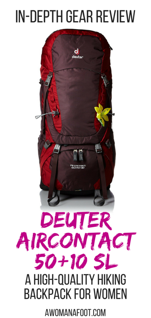 Review of Deuter Aircontact 50+10 SL backpack for women. A bit heavy, but extremely comfortable and supportive rucksack for longer hikes and heavy loads. | hiking gear for women | female backpack | gear review | female hiking | backpacking | awomanafoot.com.