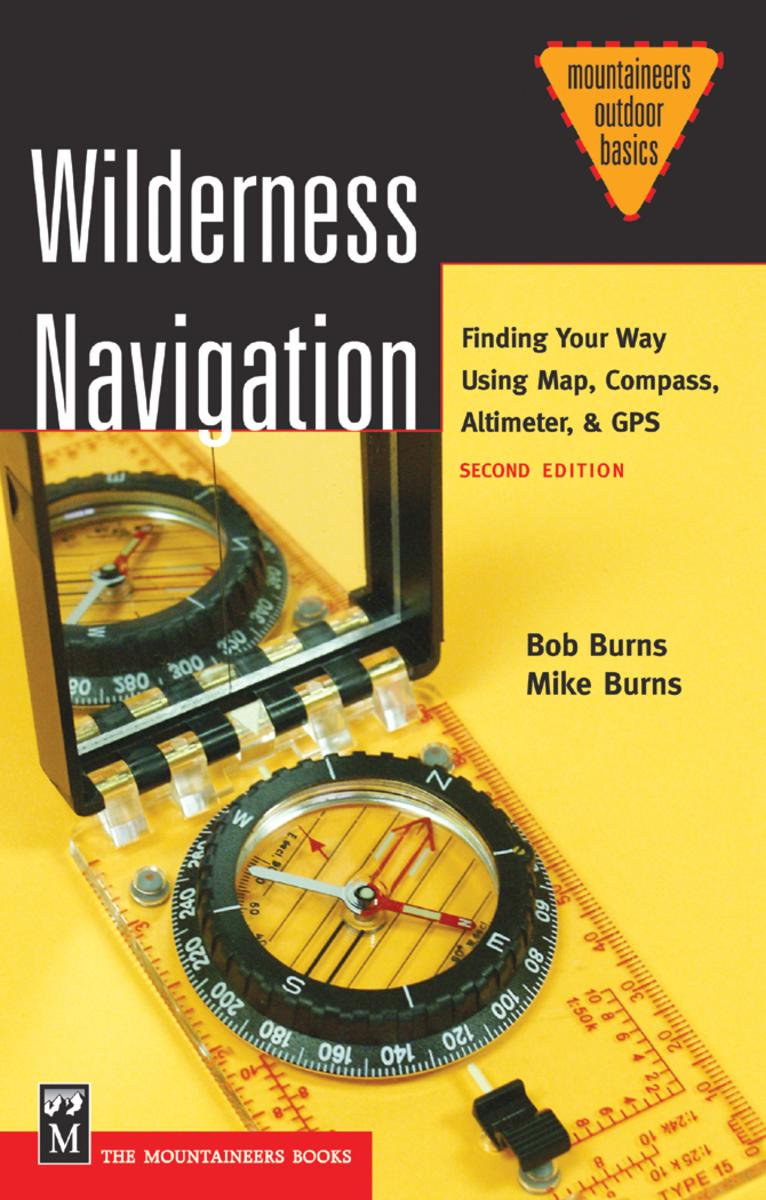 Wilderness Navigation: Finding Your Way Using Map, Compass, Altimeter & GPS - It would be good to know how to use that compass, right? Navigation skills not only for beginners.