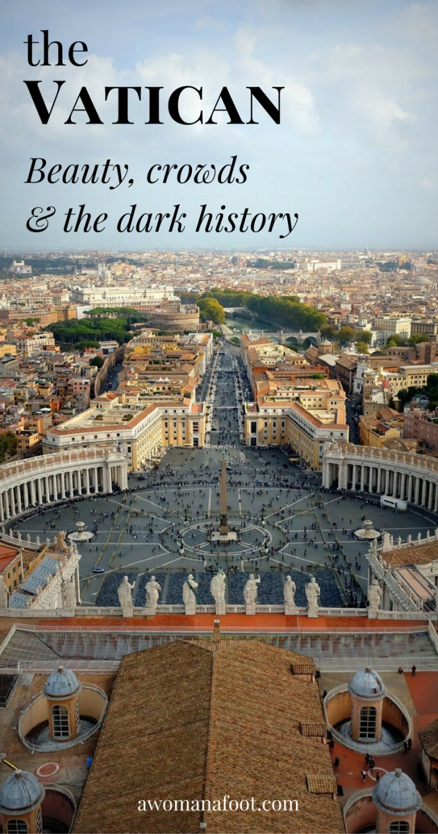 A very personal account of my visit to the Vatican - facing centuries of beauty, mastery and dark history of the Catholic Church. #Rome | #Vatican | #Italy | Visiting the Vatican | What to do in Rome | Must-see in Rome | awomanafoot.com