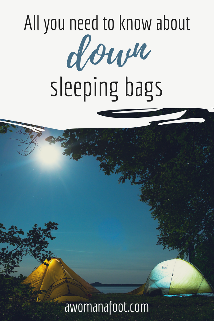 "All you need to know about DOWN sleeping bags! The pros and the cons, how to choose and take care of your down sleeping bag, what does ""fill-power"" mean and what do the temperature ratings indicate! #camping #gear #down #sleepingbag #hiking101 #camping101