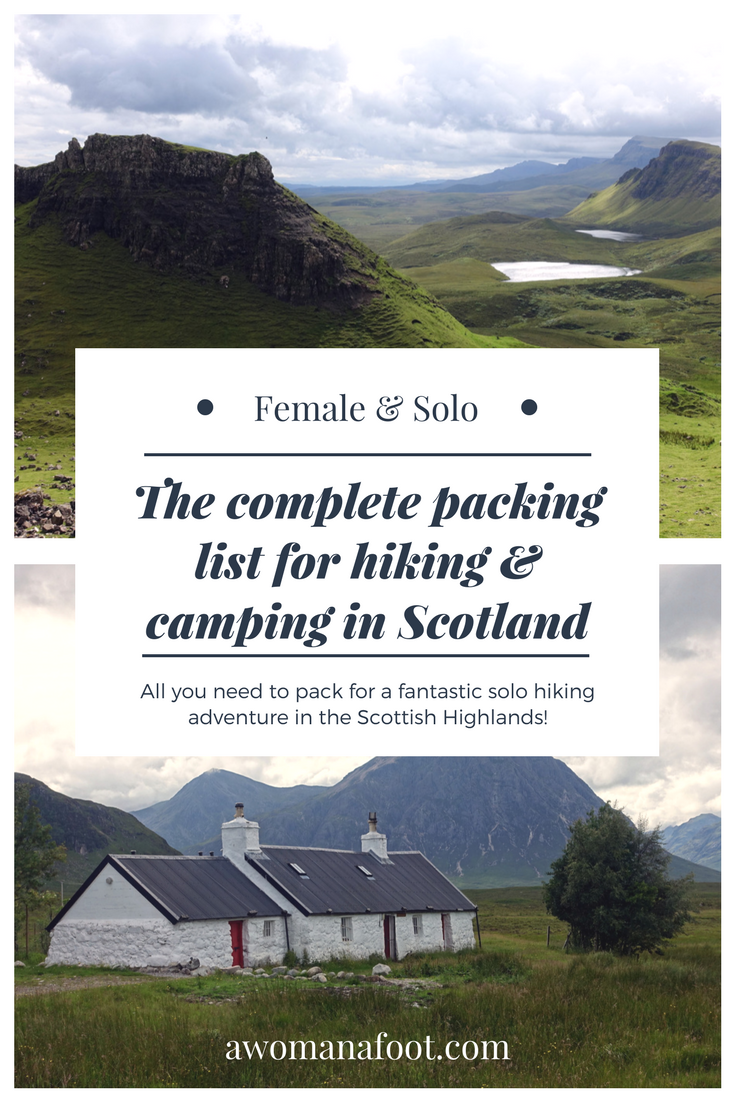 Going hiking in Scotland? Grab this complete packing list for women hiking & camping solo in Scotland to ensure you have all you need! awomanafoot.com #Scotland #hiking #PackingList #HikingGear #FemaleHikers #WomenHiking #HikingSolo #Solo #GearForWomen | What to wear in Scotland | Hiking in Scotland | Camping Solo in Scotland |