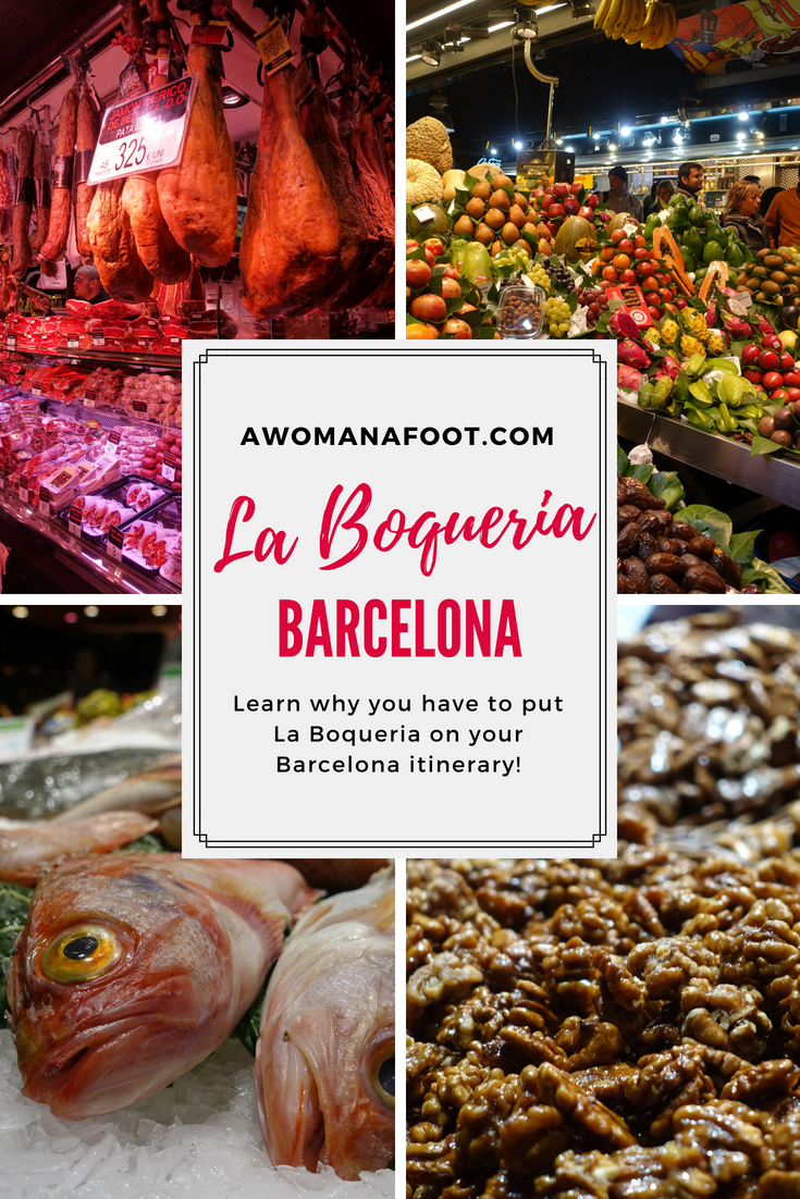 Why La Boqueria Market will be the most colorful and surprising place on your Barcelona travel itinerary! awomanafoot.com What to do in Barcelona | Best European Food Markets | Catalonia travel destinations | Best destinations in Spain |City travel ideas | Historical markets in Europe | #Barcelona #LaBoqueria #FoodMarket #Spain #Catalonia #WestEurope #CityGuide