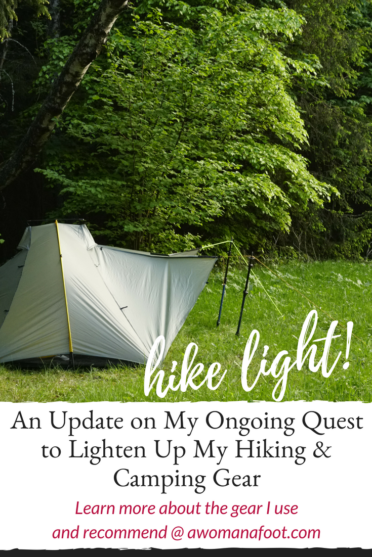 How to lighten your gear up: Tips and gear to GO LIGHT! An update on my ongoing quest to lighten up my gear - read what gear I use and recommend at AWOMANAFOOT.COM! | hiking gear | ultralight #hiking | #camping #gear | how to hike light | hiking #tips | best hiking gear | adventure gear | female #solo hikers | women hikers | #ultralight
