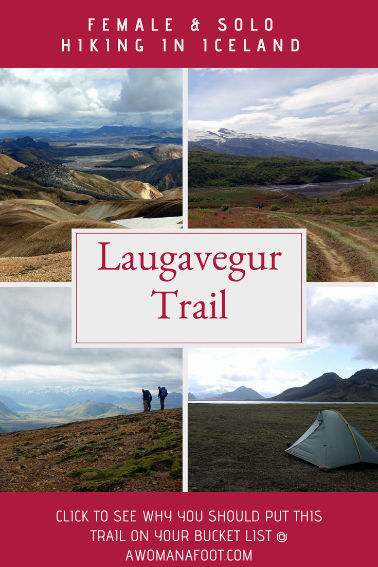 Hiking solo the dramatic Laugavegur trail in Iceland- through black sands, colorful rocks, lava fields, ice bridges, and geysers. See why you should put this marvelous trail on your bucket list @ AWOMANAFOOT.COM!| Hiking in Europe | Adventures in #Iceland |#Destinations for solo female hikers | Hiking and camping in Iceland | female #solo #hiking | bucket list #trail | geysers | glacier | #mountains | #Landmannalaugar | #Thorsmork |