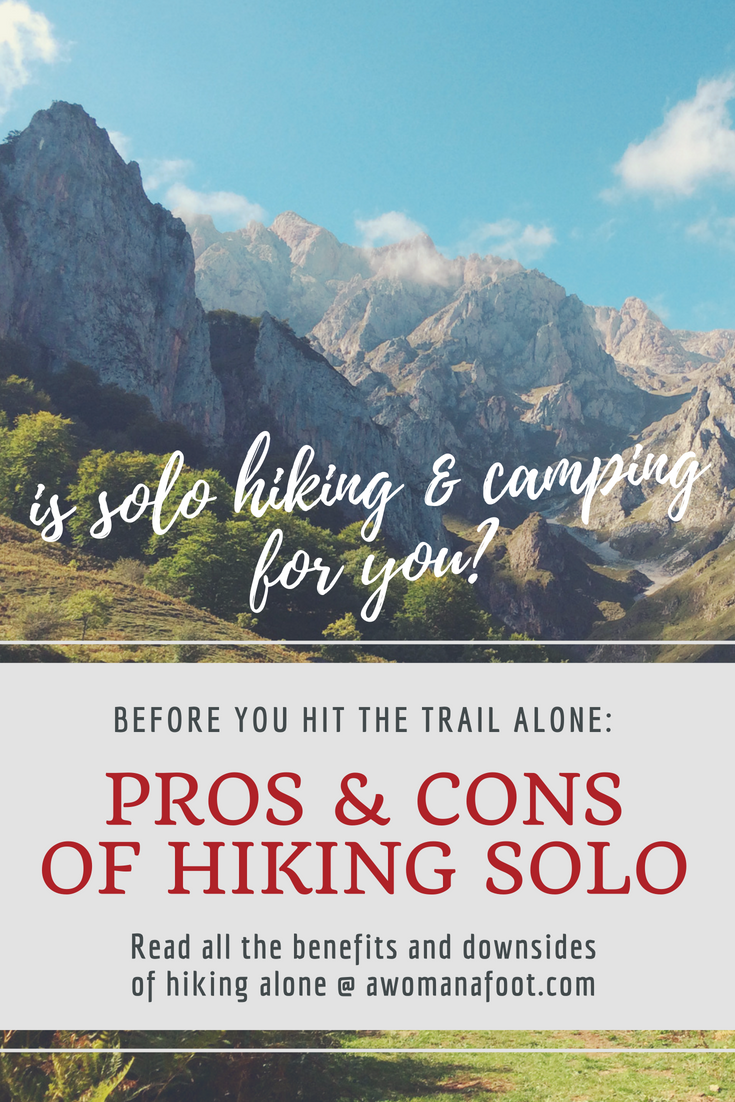 Before your first solo adventure read this comprehensive list of all the benefits and downsides of hiking & camping solo @ AWOMANAFOOT.COM | Hiking can camping solo | Is hiking solo safe? | How to camp alone | What are the benefits of solo hiking? | Cons of hiking alone | #hiking #camping #solo #adventure #tips #advice #trekking #backpacking #solitude #solotravel