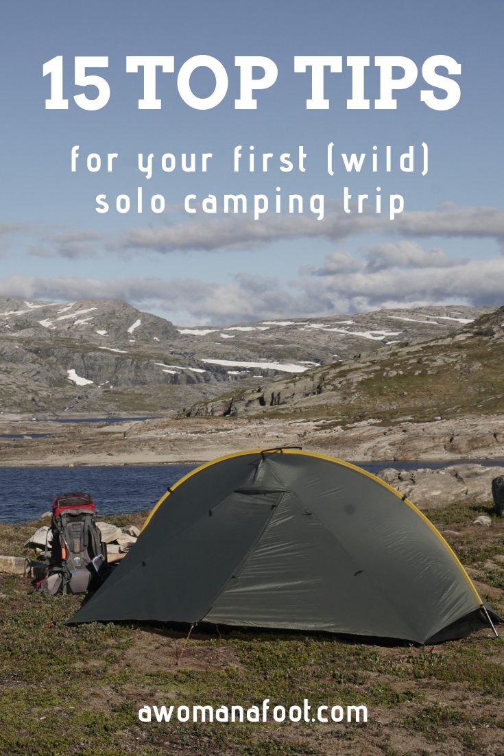 Conquer Your Fears and Love Camping Solo with those 15 awesome tips! Check what how to prepare and what to take for your first solo (wild)camping adventure! Guide to solo camping and hiking for women.awomanafoot.com | female solo hiking | camping tips | trekking | camping for women |#camping #solo #CampingSolo #CampingTips #Camping101 #CampingGear #CampingEssentials
