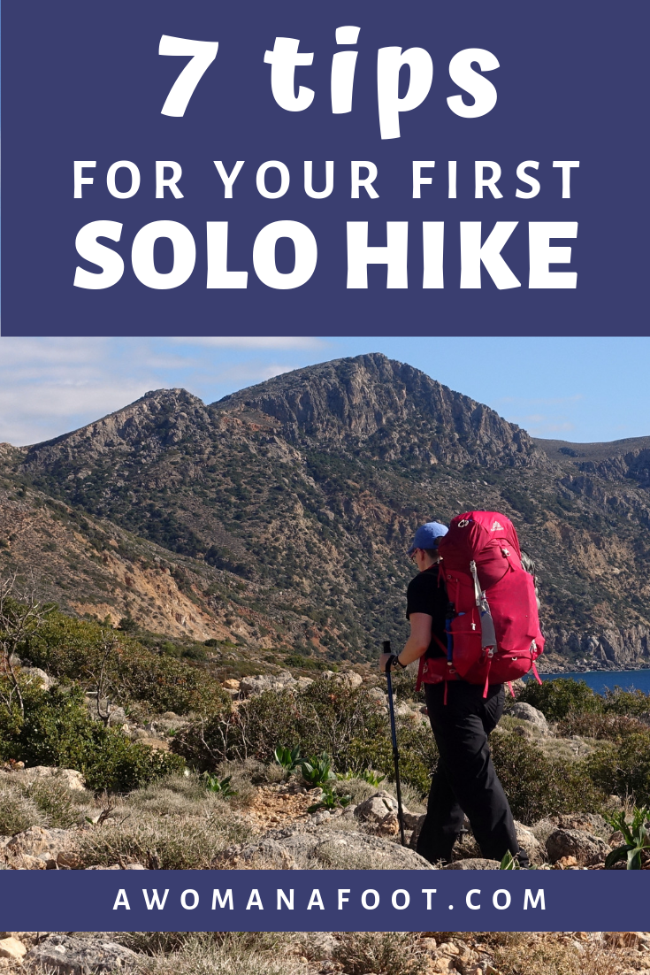 Get ready for your first SOLO hike with these 7 TIPS! If hiking solo is on your mind, I am happy to share a few pieces of advice for an awesome first (or fourth) SOLO trek! Read more useful tips on hiking & camping solo at @ AWOMANAFOOT.COM | How to #hike #solo | solo trekking for beginners | Solo #hiking 101 | How to start hiking solo | Hiking #tips | Female solo hikers |
