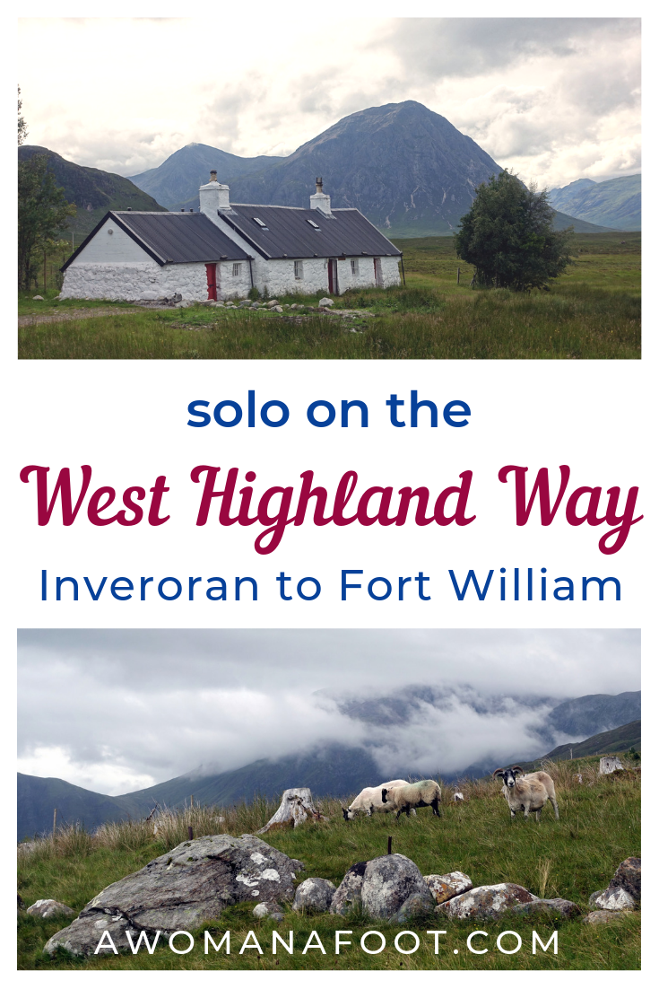 Your detailed guide to solo (female) hiking the famous West Highland Way in Scotland! Third part - hiking solo from Inveroran to Fort William. awomanafoot.com | Women hikers | Hiking trails for women | Solo hiking in Scotland | inverarnan | Inveroran | Scottish Highlands | Where to hike in Europe | Adventure travel | Britain #Scotland #WestHighlandWay #WHW #Solo #FemaleHikers #HikingTrails