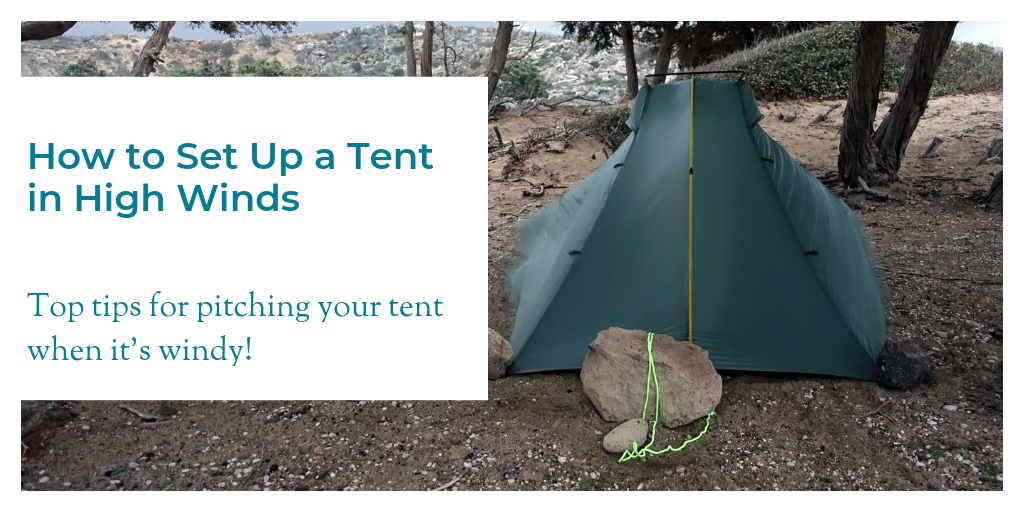 How to Set Up a Tent in High Winds — A Woman Afoot