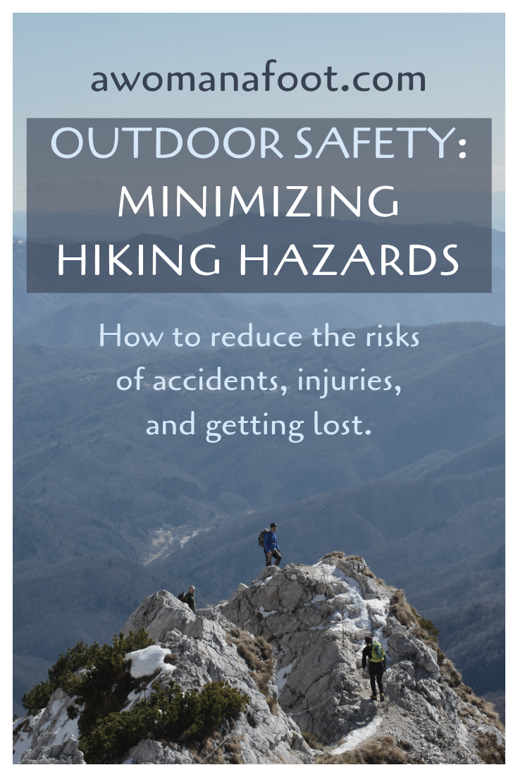 Enjoy the Outdoor adventures while minimizing any risks of accidents or getting lost - learn how to reduce the hazards of hiking in the Wilderness! #Hiking #Outdoors #Safety #HikingTips   How to stay safe in the Outdoors   Hiking Safety   Reducing risks of hiking injuries   Preventing Hiking Injuries   Awomanafoot.com