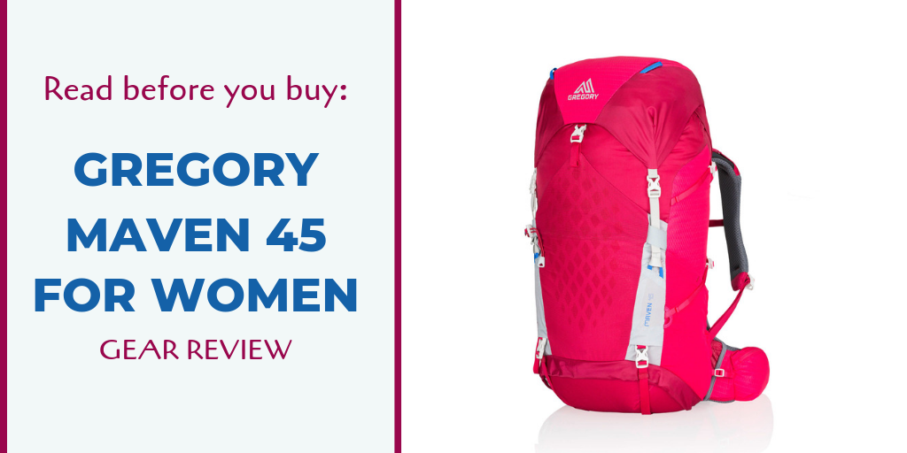 223f6cccb45 Read Before You Buy: Gregory Maven 45 Backpack for Women Gear Review ...