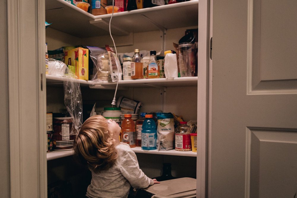 You are always in the pantry. - Dad had to get a hook to keep the door closed and you out of there! -Mom