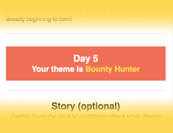 Your daily theme - Each day you will receive an email with a theme for you to design a character around. You are free to create anything so long as it relates to this theme.