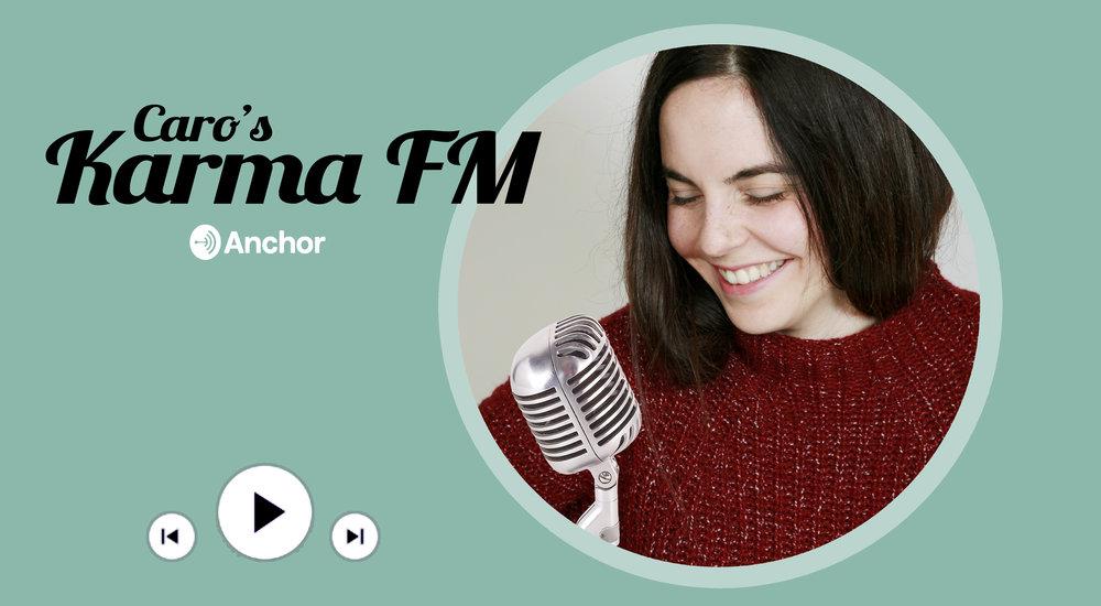 KARMA FM - 5 MINUTEN INSPIRATIONEN FÜRS OHR: CARO'S KARMA FM AUF ANCHOR