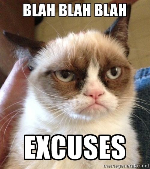 Blah blah blah excuses.jpg